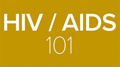 HIV/AIDS 101